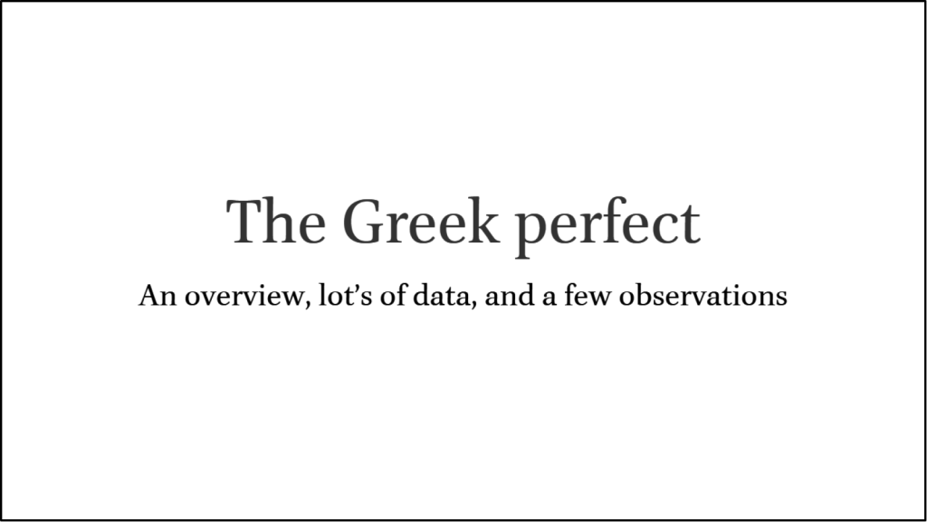The Greek perfect, An overview