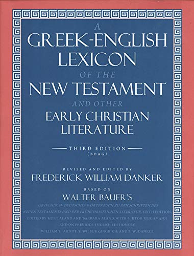 A Greek–English Lexicon of the New Testament and Other Early Christian Literature